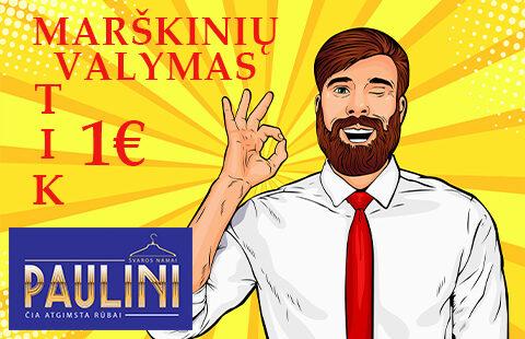 PAULINI. MARŠKINIŲ VALYMAS – 1€